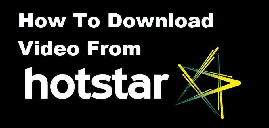 How To Download Video From Hotstar