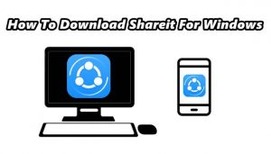 How To Download Shareit For Windows