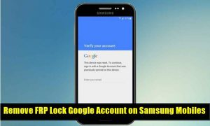 Remove FRP Lock Google Account on Samsung Mobiles