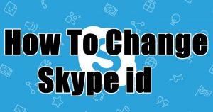 How To Change Skype id
