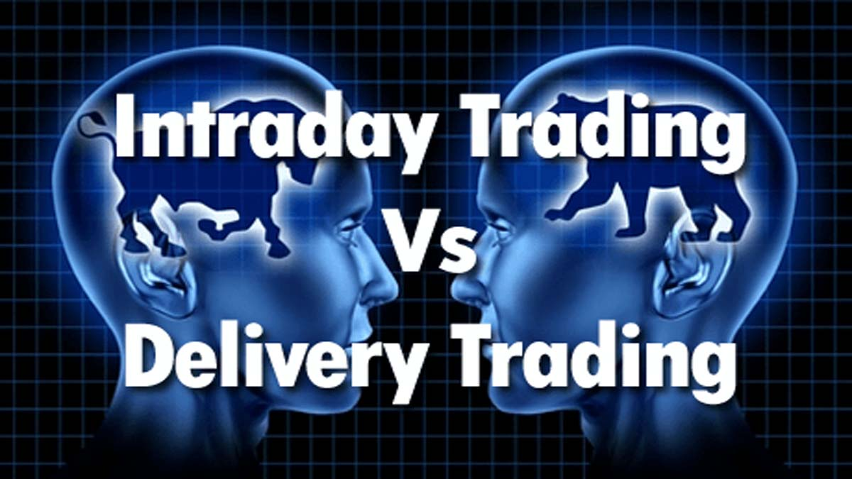 Intraday Trading vs. Delivery Trading