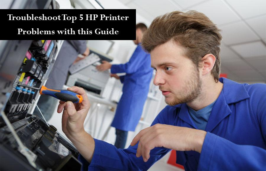 Troubleshoot Top 5 HP Printer Problems With This Guide