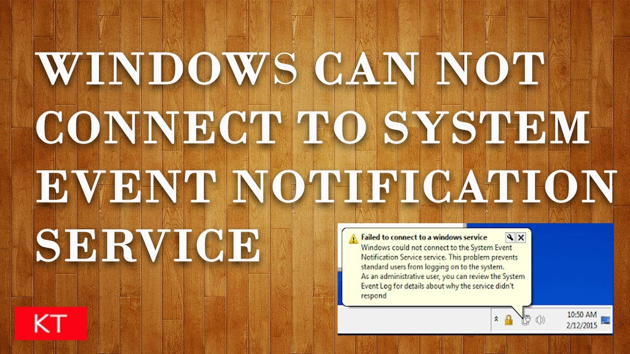 Solved Windows Could Not Connect to The System Event Notification Service