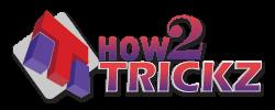 How To Trickz