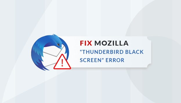 Fix Mozilla Thunderbird Black Screen Error